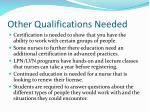 other qualifications needed