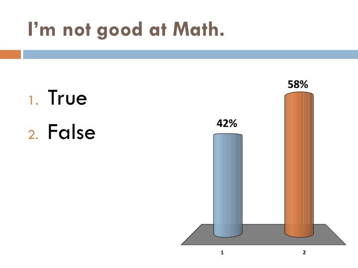I'm not good at Math.