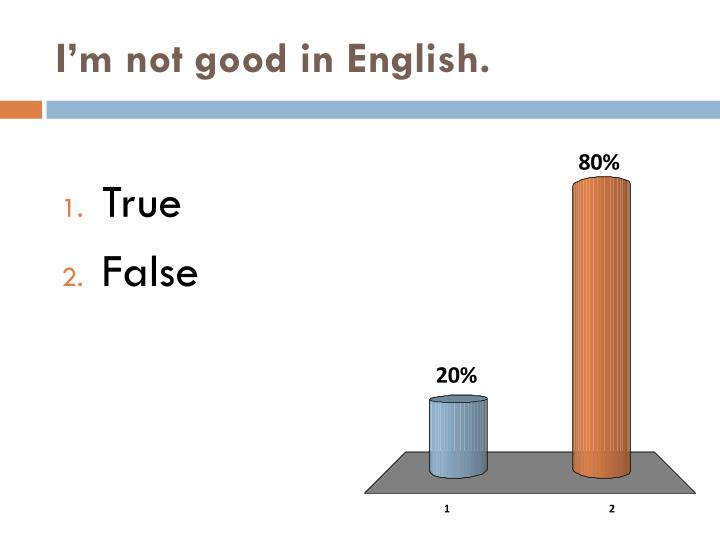 I'm not good in English.