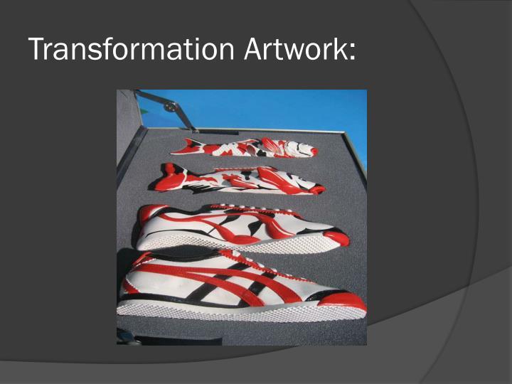 Transformation Artwork: