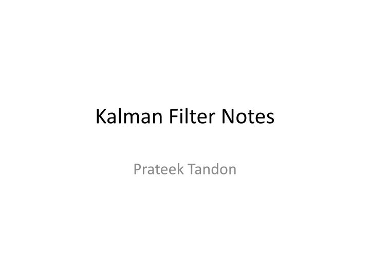 Kalman filter notes