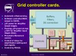 grid controller cards