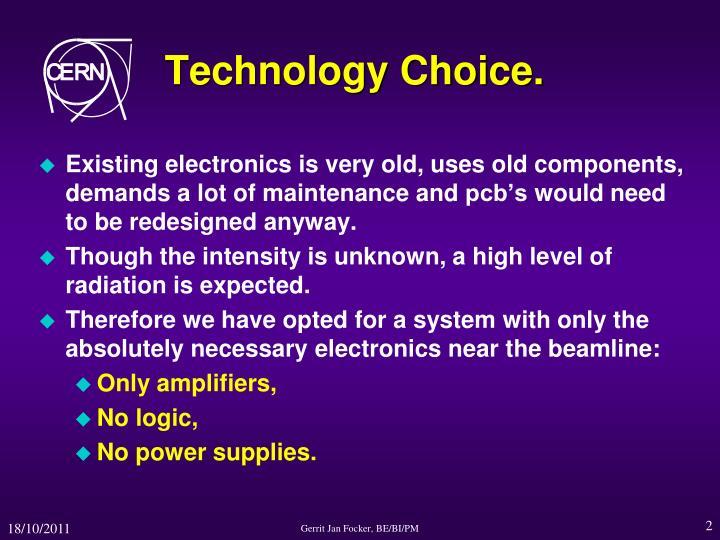Technology Choice.
