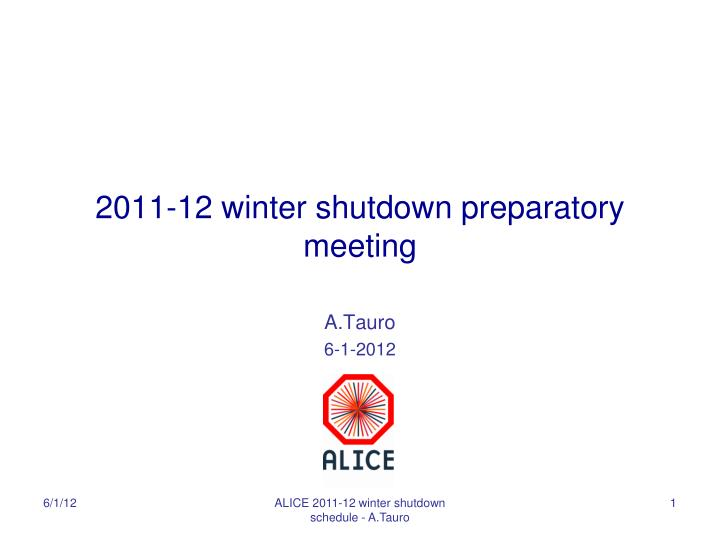 2011 12 winter shutdown preparatory meeting