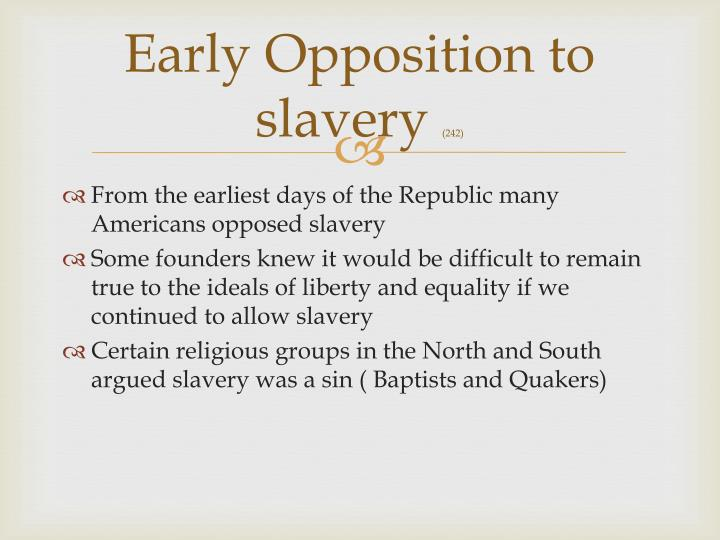 Early opposition to slavery 242