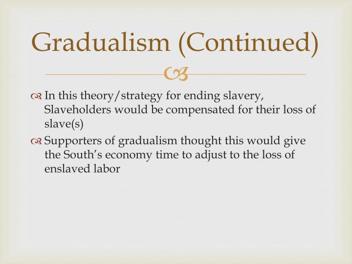 Gradualism (Continued)