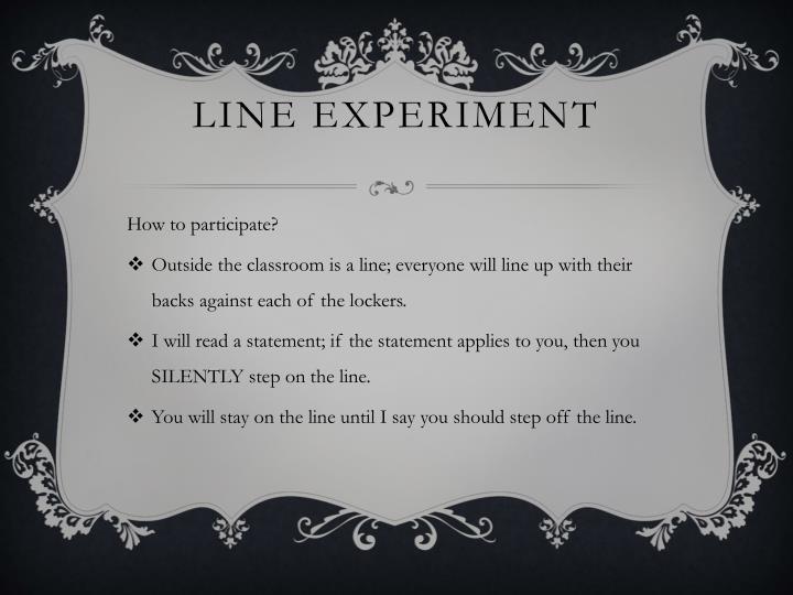 Line Experiment