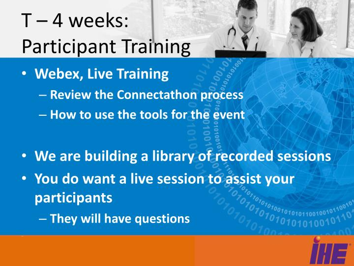 T – 4 weeks: Participant Training