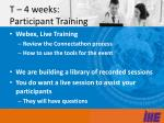 t 4 weeks participant training