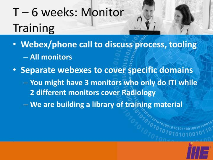 T – 6 weeks: Monitor Training