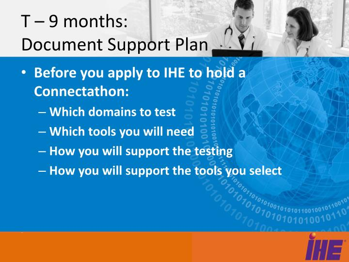 T – 9 months: Document Support Plan