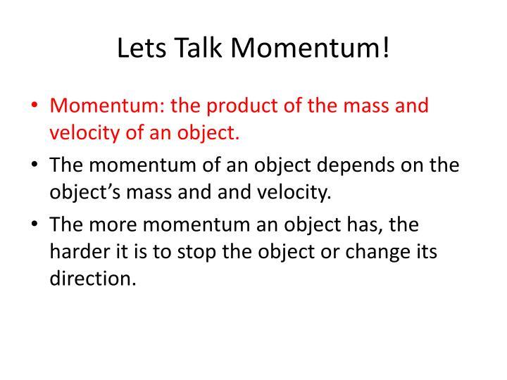 Lets Talk Momentum!