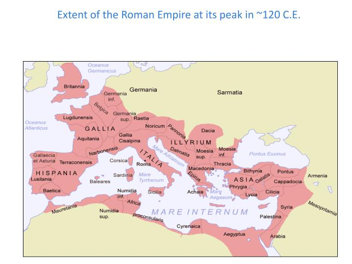 Extent of the Roman Empire at its peak in ~120 C.E.