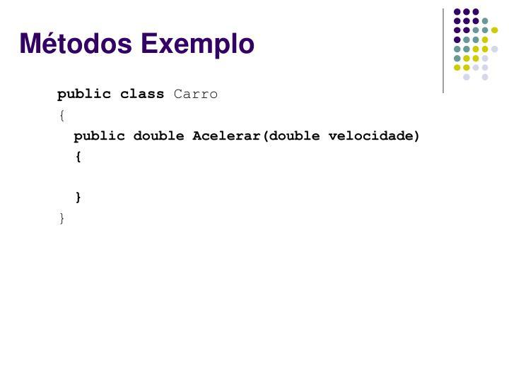 Métodos Exemplo