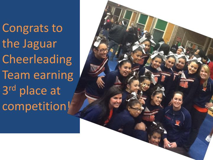Congrats to the jaguar cheerleading team earning 3 rd place at competition