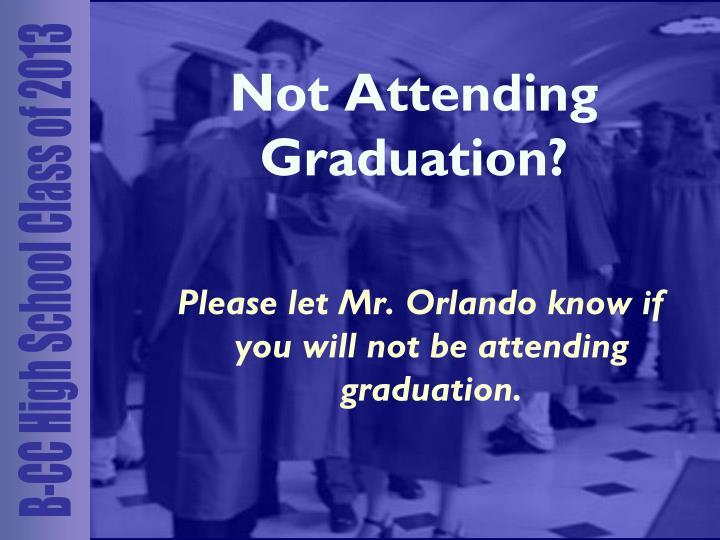 Not Attending Graduation?