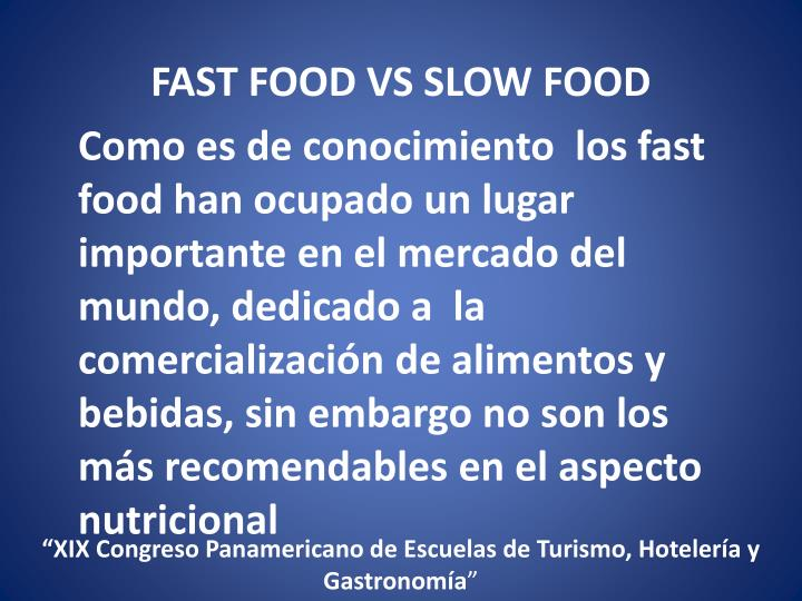 FAST FOOD VS SLOW FOOD