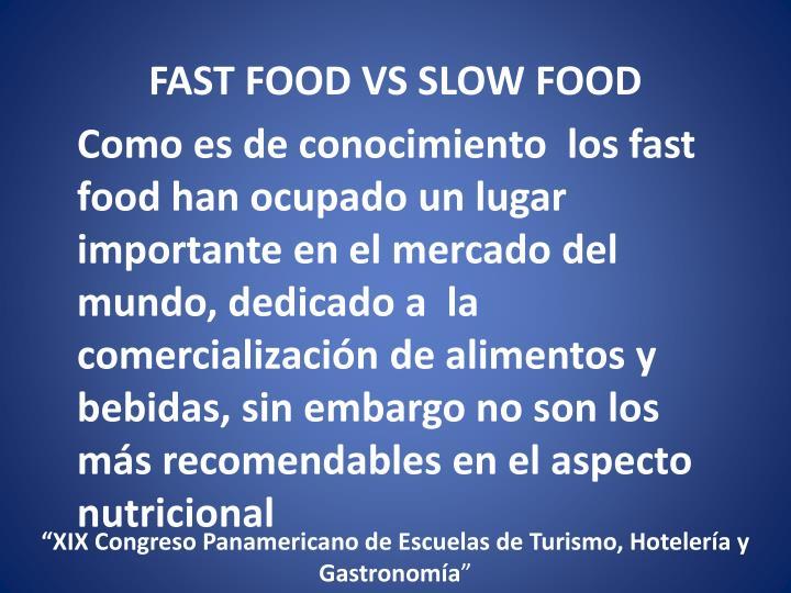 FAST FOOD VS SLOW FOOD