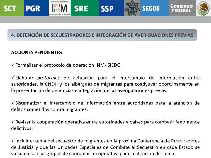 4. DETENCIÓN DE SECUESTRADORES E INTEGRACIÓN DE AVERIGUACIONES PREVIAS