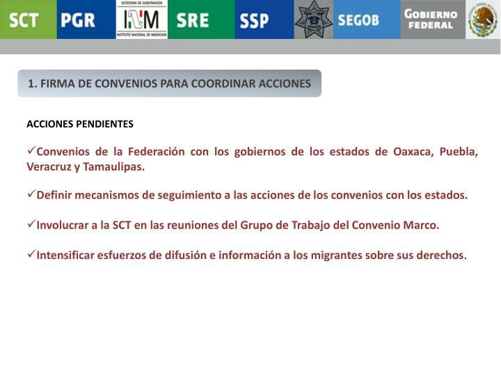 1. FIRMA DE CONVENIOS PARA COORDINAR ACCIONES