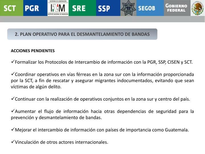2. PLAN OPERATIVO PARA EL DESMANTELAMIENTO DE BANDAS