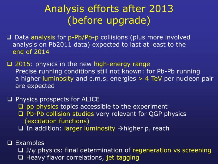 Analysis efforts after 2013