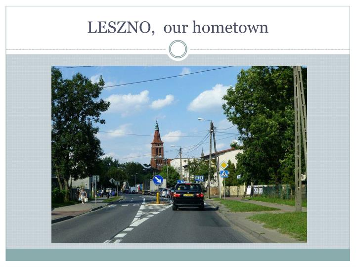 LESZNO,  our hometown