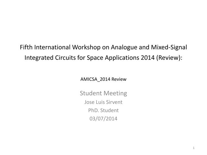 Fifth International Workshop on Analogue and Mixed-Signal Integrated Circuits for Space Applications...