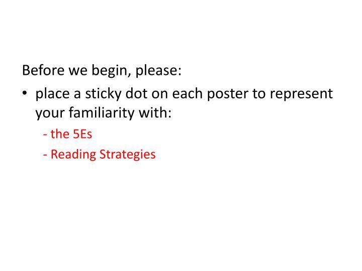 Before we begin, please: