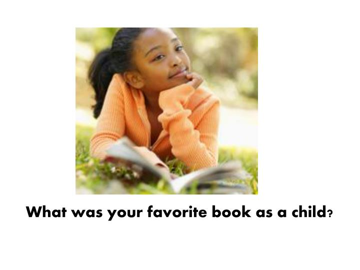 What was your favorite book as a child?