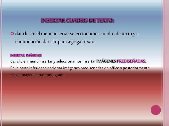 INSERTAR CUADRO DE TEXTO: