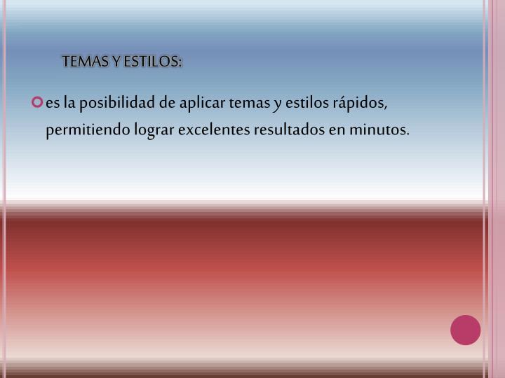 TEMAS Y ESTILOS: