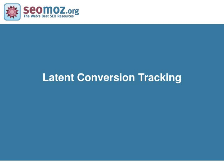 Latent Conversion Tracking
