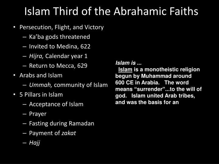 Islam Third of the Abrahamic Faiths