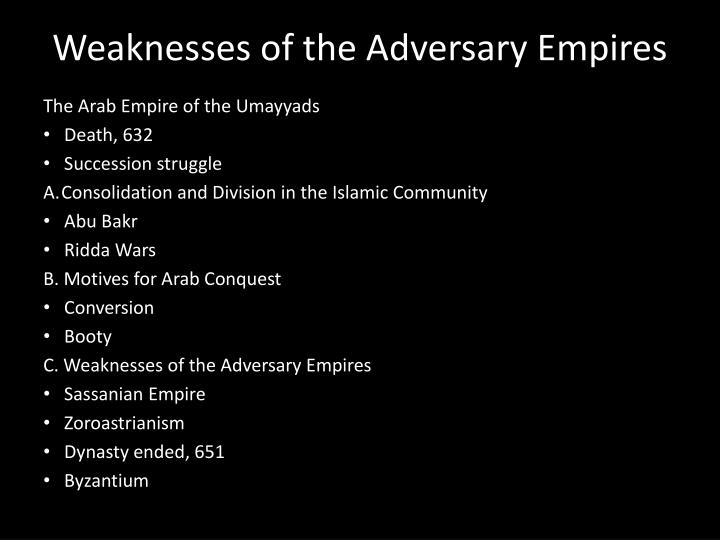Weaknesses of the Adversary Empires