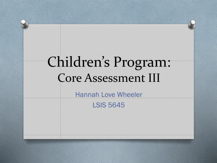 children s program core assessment iii