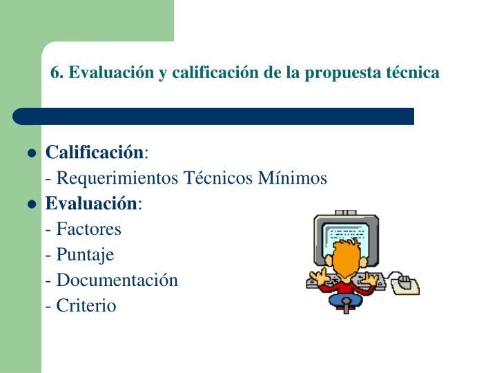 6. Evaluación y calificación de la propuesta técnica