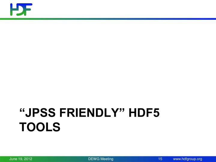 """""""JPSS Friendly"""" HDF5 tools"""