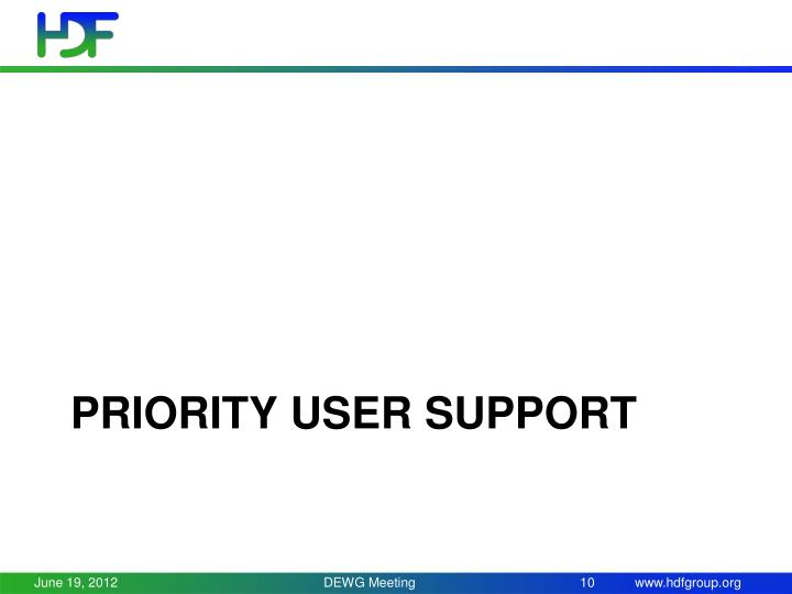 Priority user support