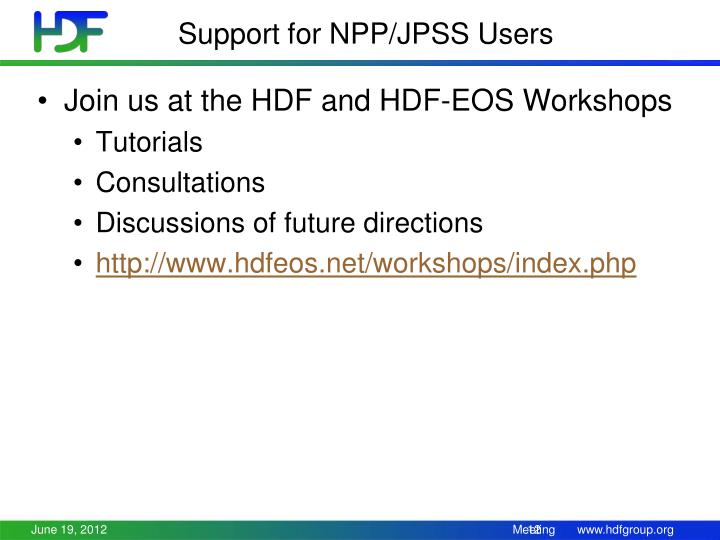 Support for NPP/JPSS Users