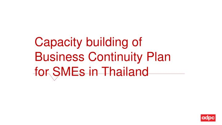 Capacity building of business continuity plan for smes in thailand