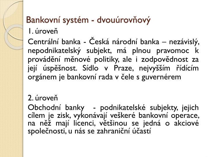 Bankovní systém - dvouúrovňový