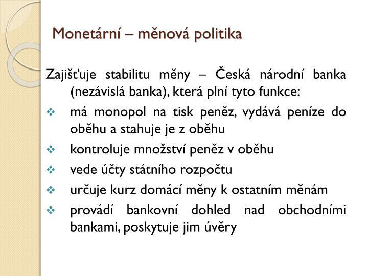 Monetární – měnová politika
