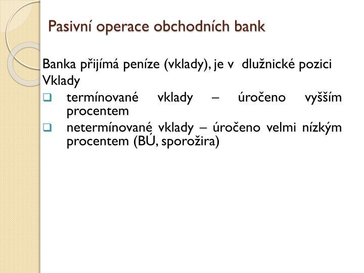 Pasivní operace obchodních bank