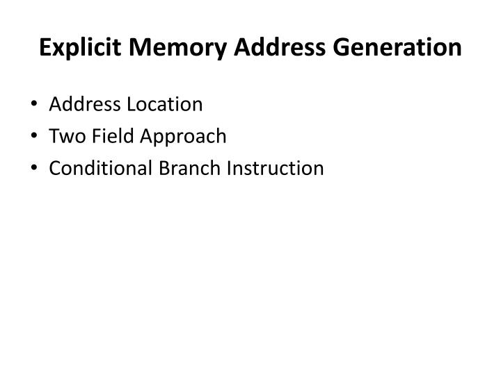 Explicit Memory Address Generation