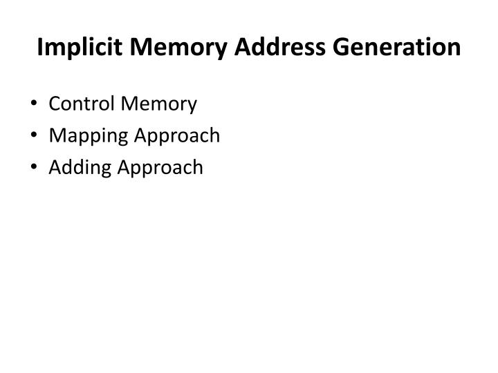 Implicit Memory Address Generation