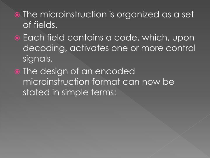 The microinstruction is organized as a set of fields.