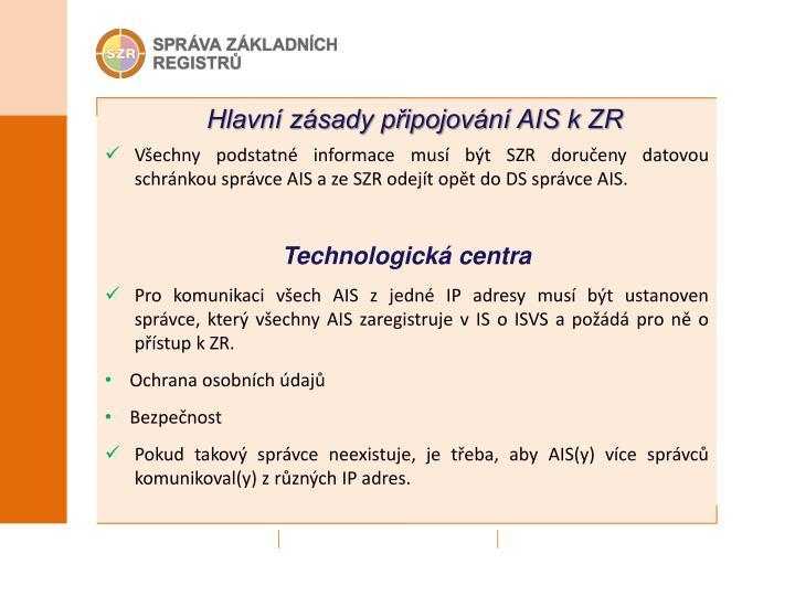 Hlavní zásady připojování AIS k ZR