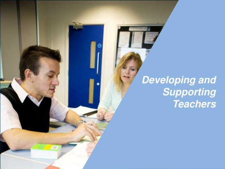 Developing and Supporting Teachers