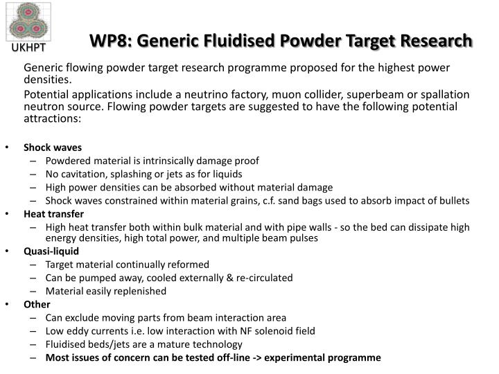 WP8: Generic Fluidised Powder Target Research